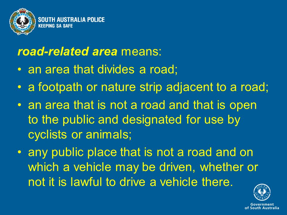 road-related area means: an area that divides a road; a footpath or nature strip adjacent to a road; an area that is not a road and that is open to the public and designated for use by cyclists or animals; any public place that is not a road and on which a vehicle may be driven, whether or not it is lawful to drive a vehicle there.