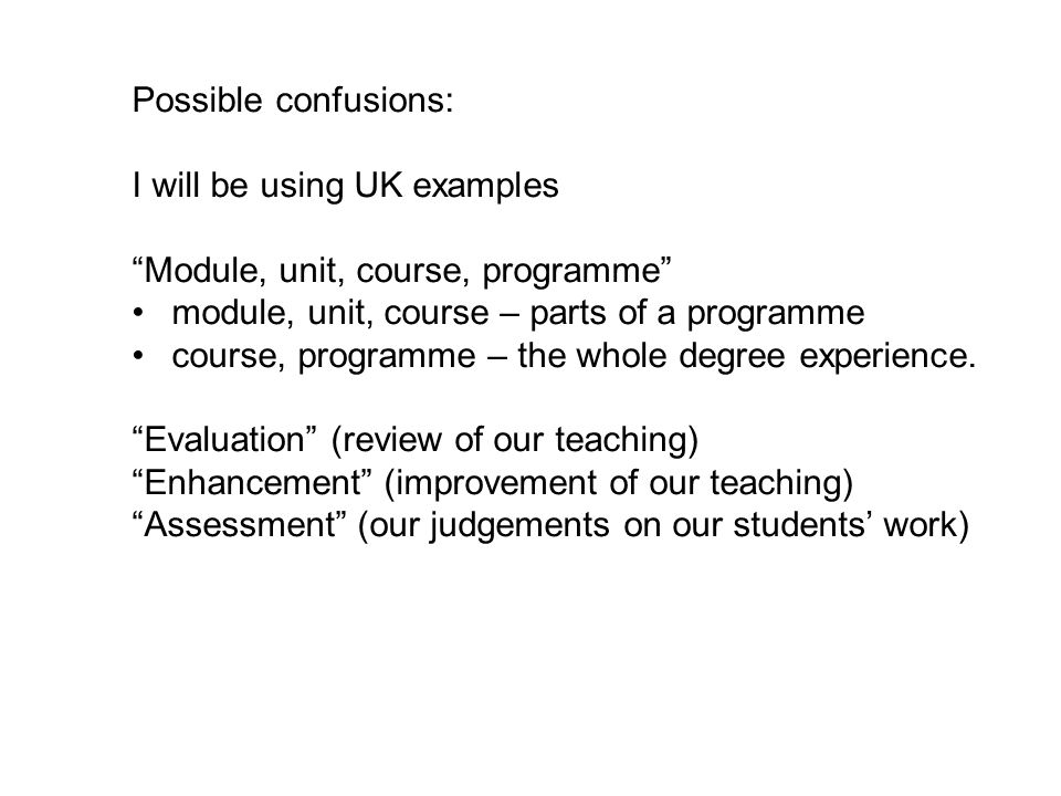 Conclusion from the first section: Where the focus is on teacher performance, teaching delivery and institutional quality assurance: The traditional methods are poor for enhancement But can be improved by discussion (with experts, peers and students) and module reporting and planning.