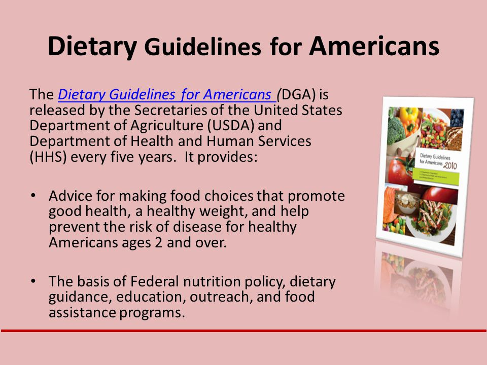 Dietary Guidelines for Americans The Dietary Guidelines for Americans (DGA) is released by the Secretaries of the United States Department of Agricult