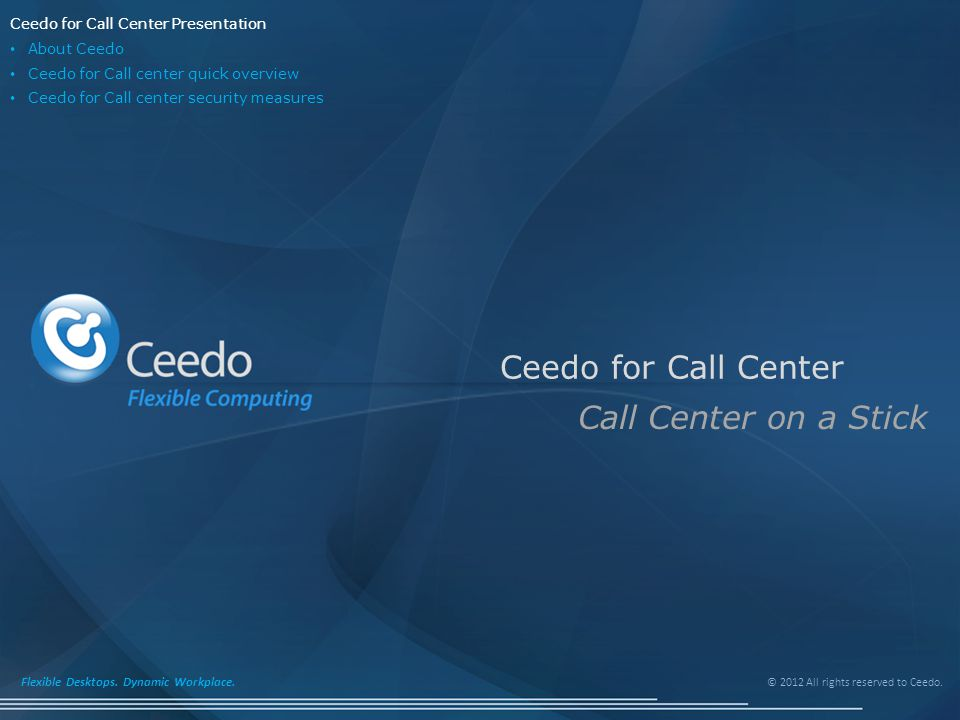 © 2012 All rights reserved to Ceedo.Flexible Desktops.