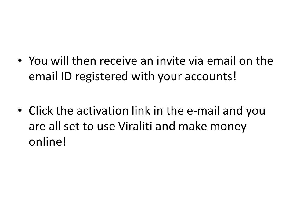 You will then receive an invite via email on the email ID registered with your accounts.