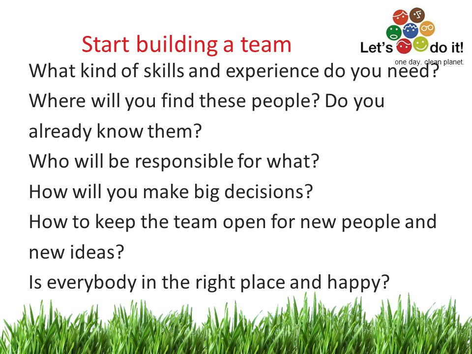 2 Start building a team What kind of skills and experience do you need.