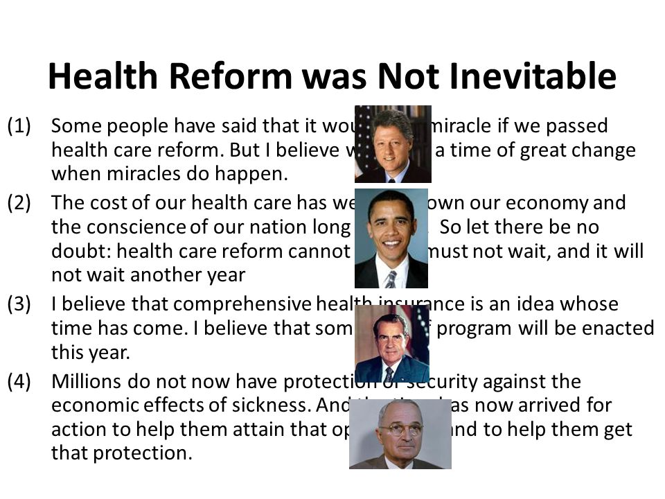 Health Reform was Not Inevitable (1)Some people have said that it would be a miracle if we passed health care reform.