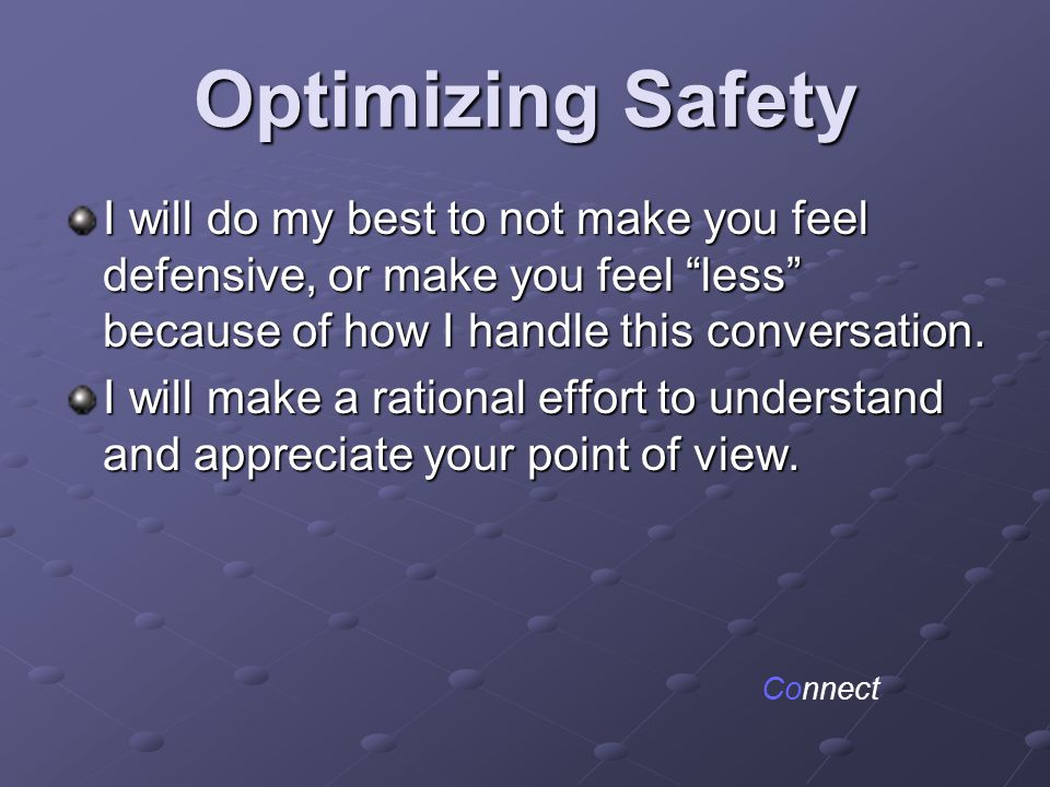 """Optimizing Safety I will do my best to not make you feel defensive, or make you feel """"less"""" because of how I handle this conversation. I will make a r"""