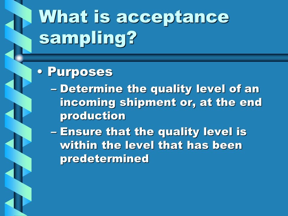 What is acceptance sampling.