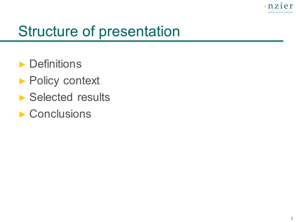 2 Structure of presentation ► Definitions ► Policy context ► Selected results ► Conclusions