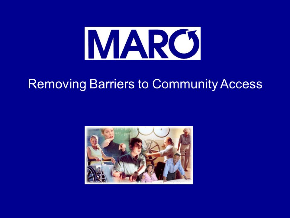 Removing Barriers to Community Access