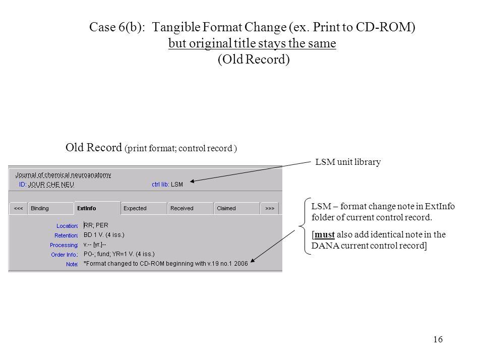 16 Case 6(b): Tangible Format Change (ex.