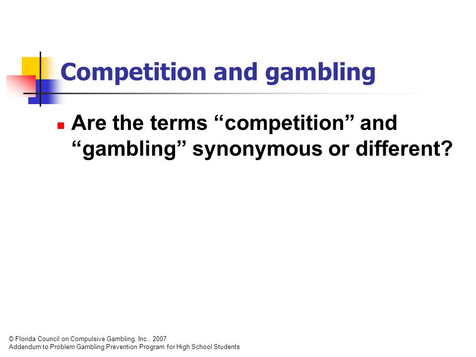 Competition and gambling Are the terms competition and gambling synonymous or different.