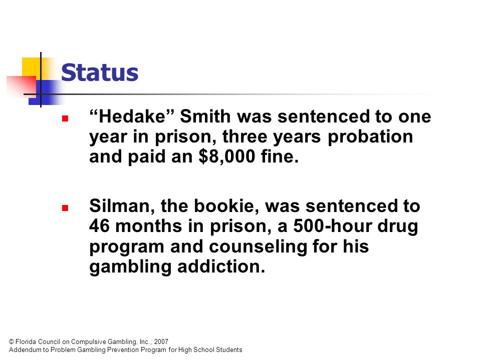 Status Hedake Smith was sentenced to one year in prison, three years probation and paid an $8,000 fine.