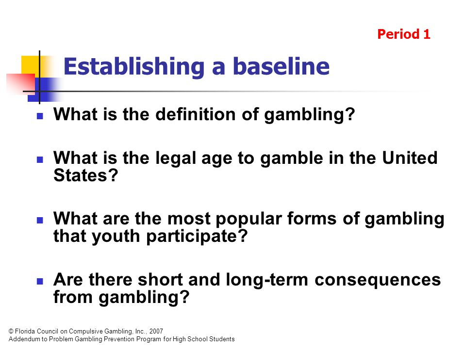 What is the definition of gambling. What is the legal age to gamble in the United States.