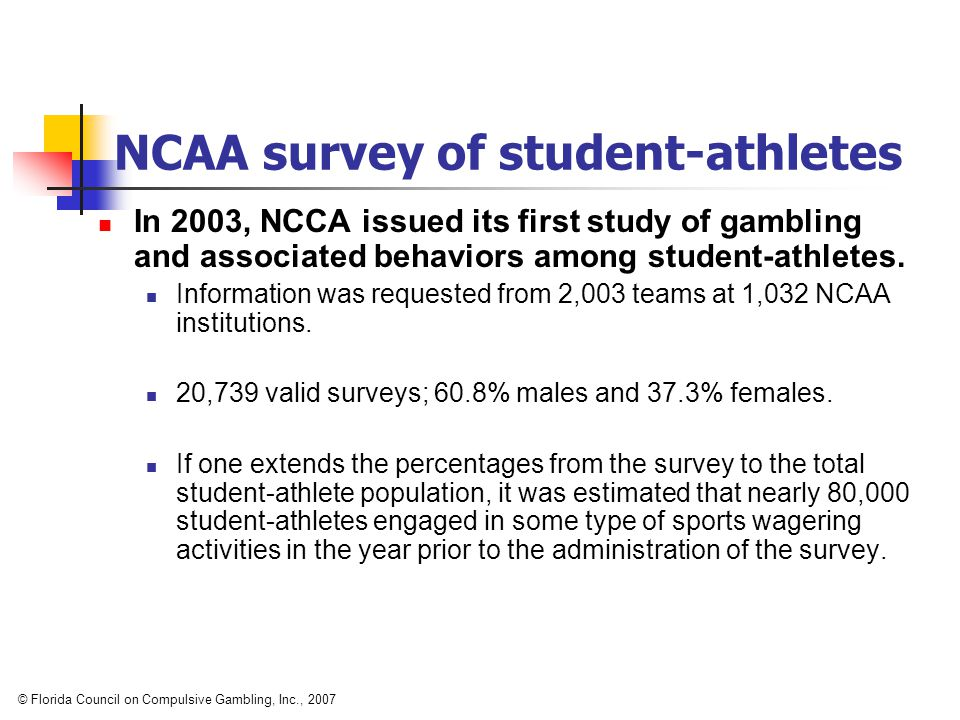NCAA survey of student-athletes In 2003, NCCA issued its first study of gambling and associated behaviors among student-athletes.