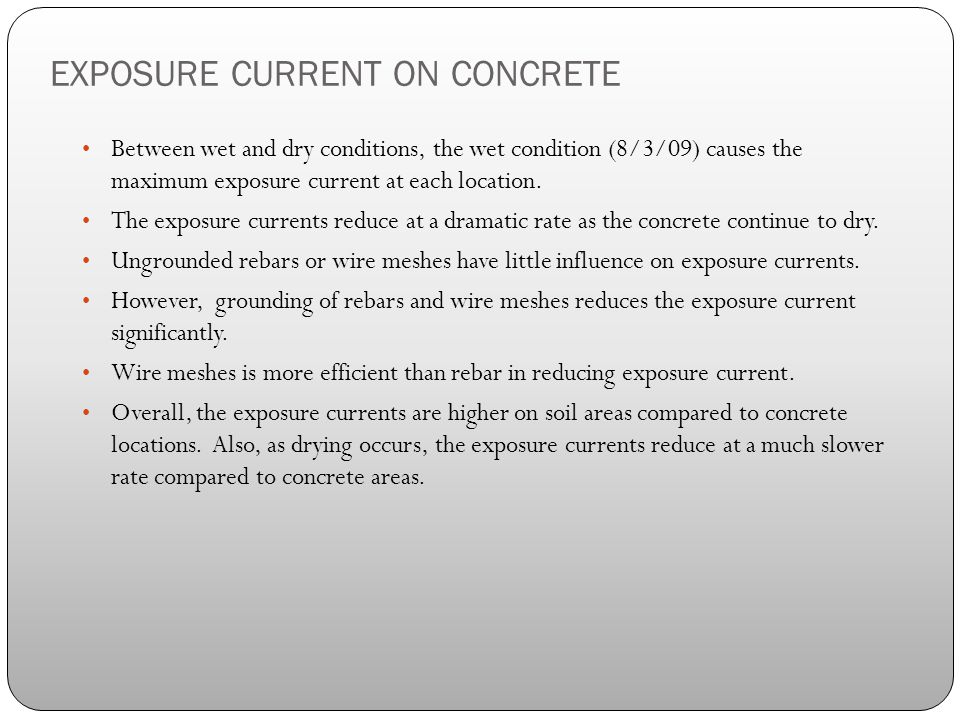 Between wet and dry conditions, the wet condition (8/3/09) causes the maximum exposure current at each location.