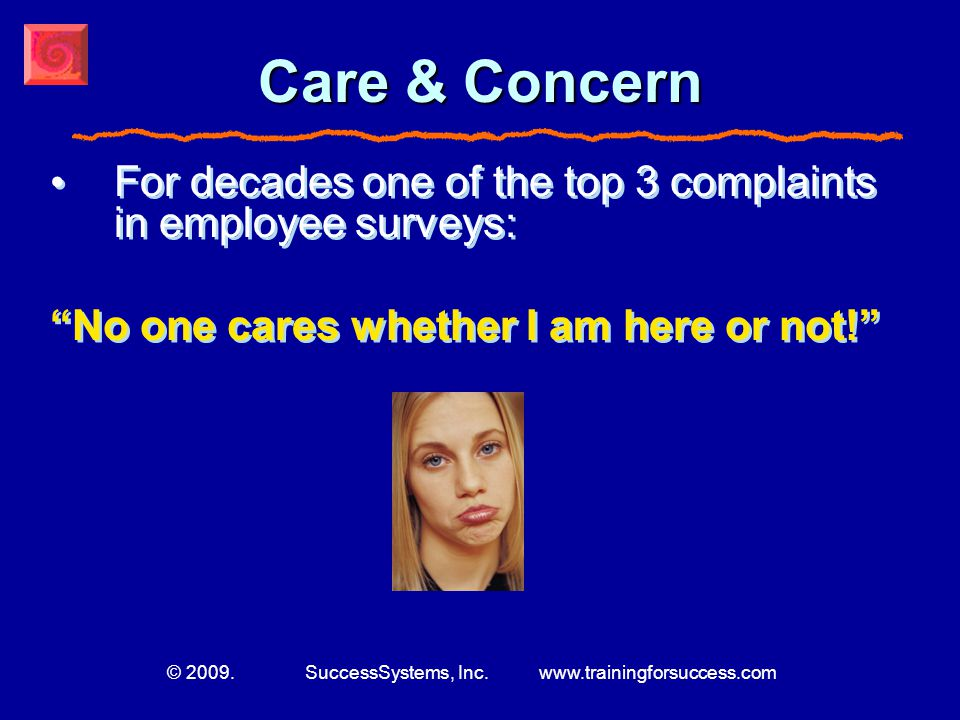 © 2009. SuccessSystems, Inc. www.trainingforsuccess.com Involve Employees! Ask for ideas – how to improve productivity, cut costs, increase sales, imp