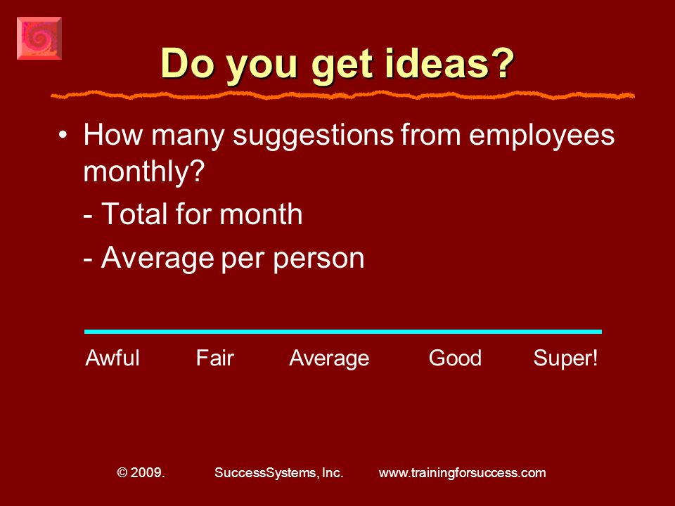© 2009. SuccessSystems, Inc. www.trainingforsuccess.com Involve Employees.