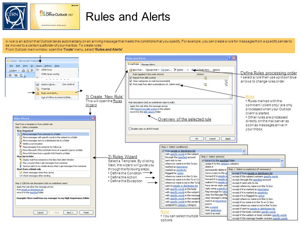 Rules and Alerts A rule is an action that Outlook takes automatically on an arriving message that meets the conditions that you specify.