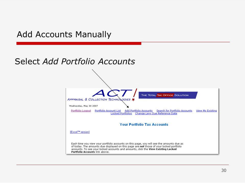 30 Add Accounts Manually Select Add Portfolio Accounts