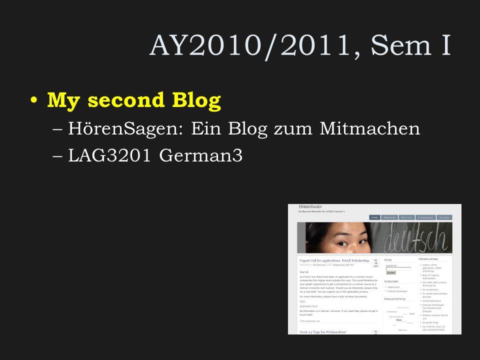 AY2010/2011, Sem I My second Blog –HörenSagen: Ein Blog zum Mitmachen –LAG3201 German3