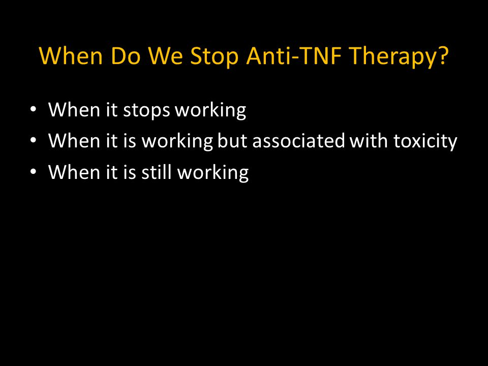 In Hungary, anti-TNF must be stopped after 1 yr of Rx – Can be restarted for relapse 121 CD adults discontinued anti-TNF – 87 IFX, 34 ADA – 85% concomitant 6MP/AZA 45% resume anti-TNF by 1 yr – Median time to resumption: 6 months (IQR: 3.75-12 mos)