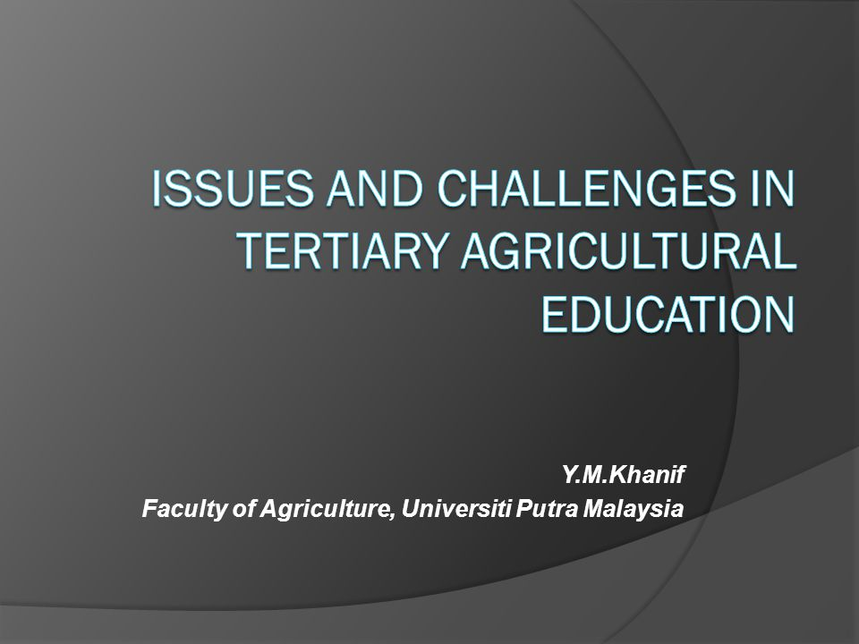 Y.M.Khanif Faculty of Agriculture, Universiti Putra Malaysia