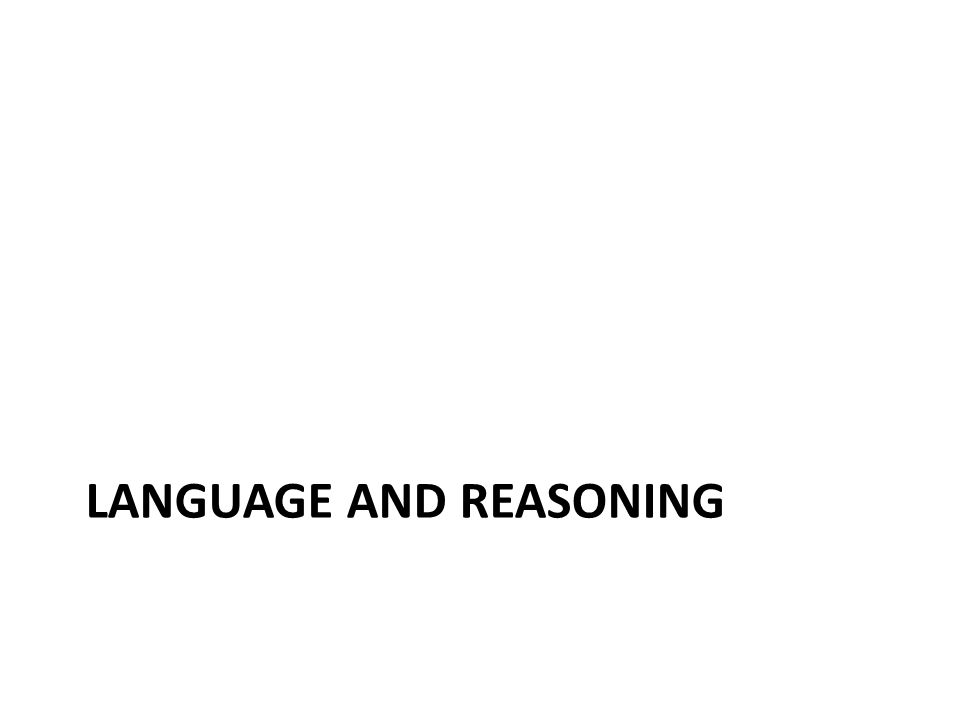 LANGUAGE AND REASONING