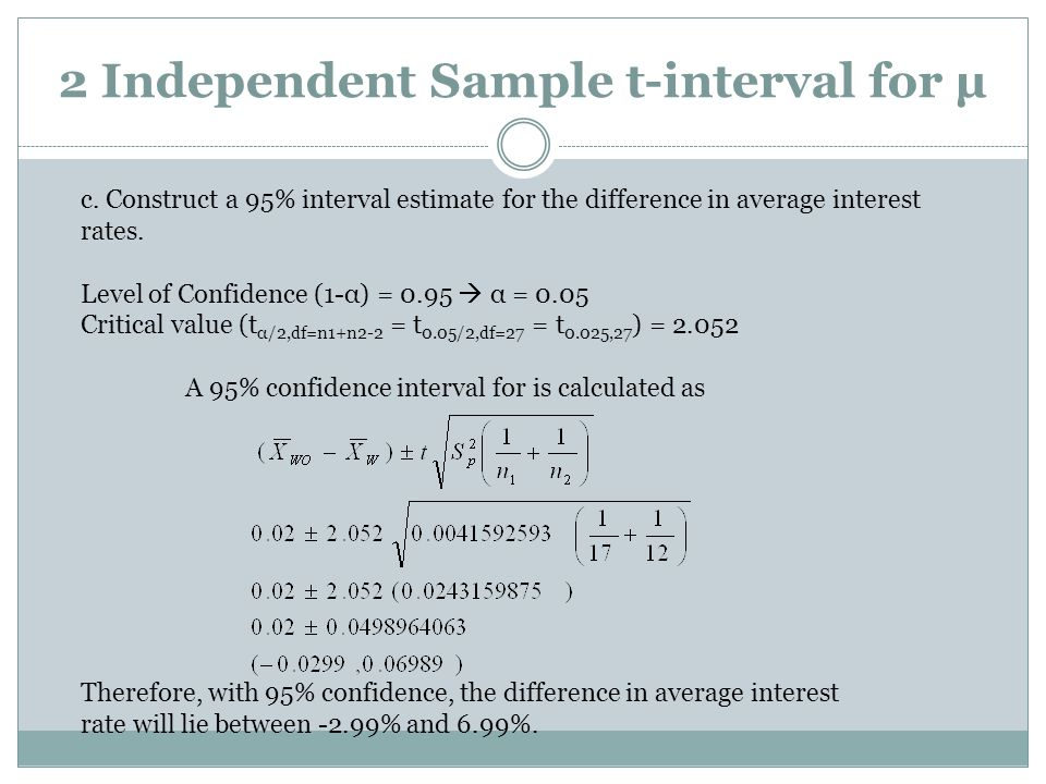 2 Independent Sample t-interval for µ c.