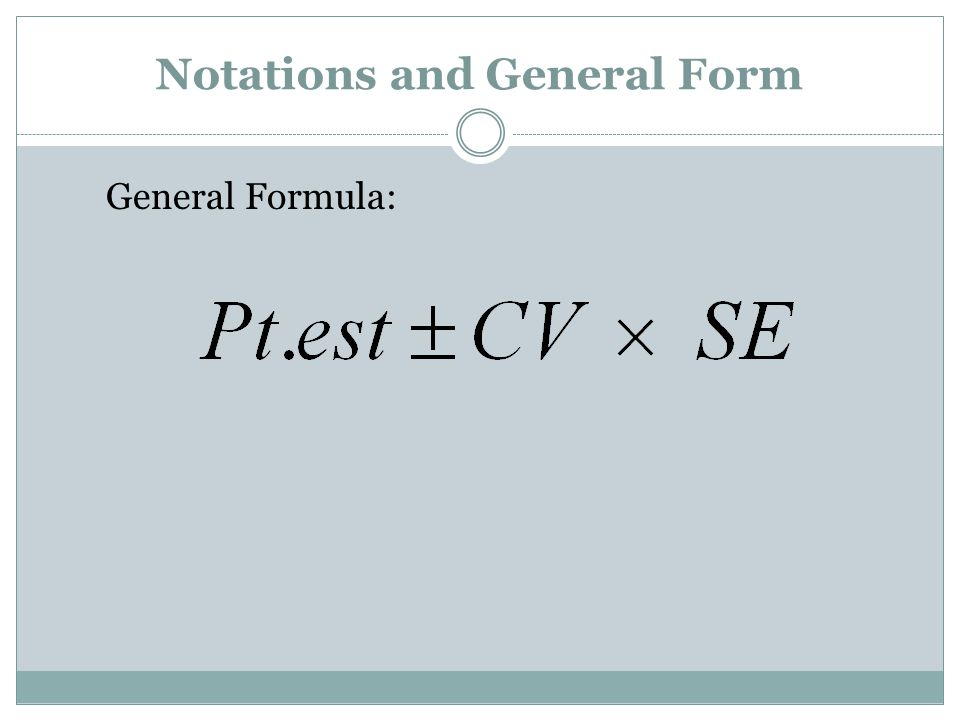 Notations and General Form General Formula: