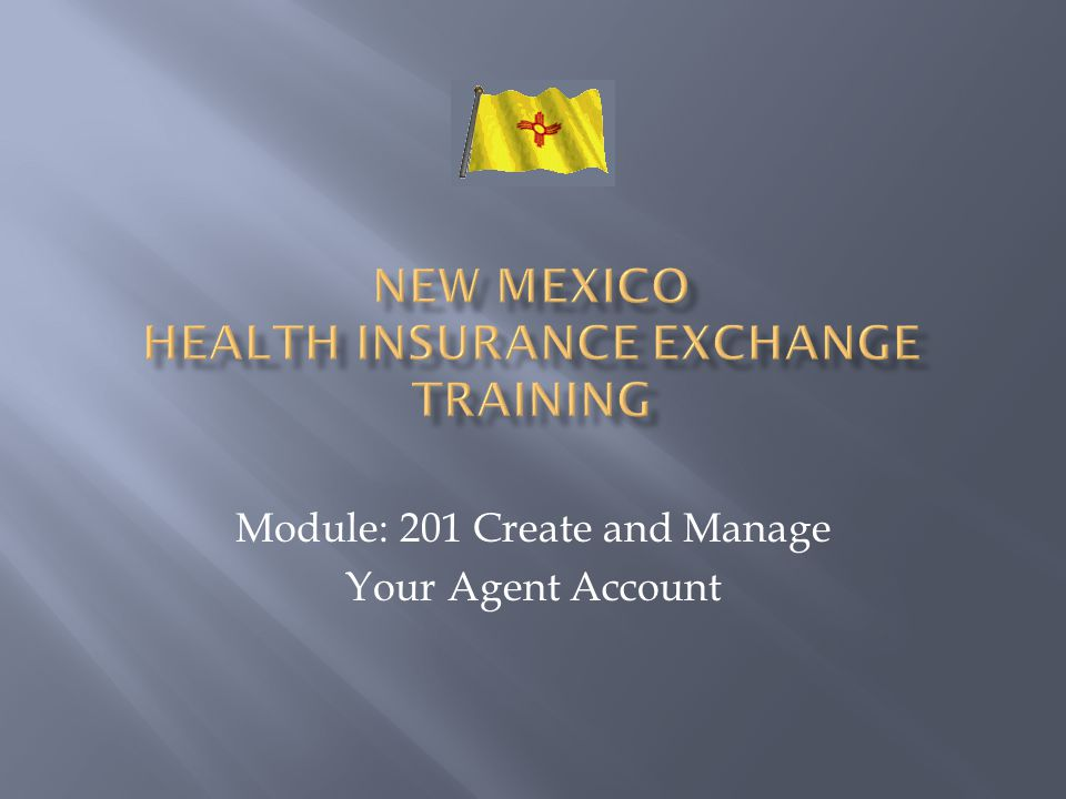 Module: 201 Create and Manage Your Agent Account