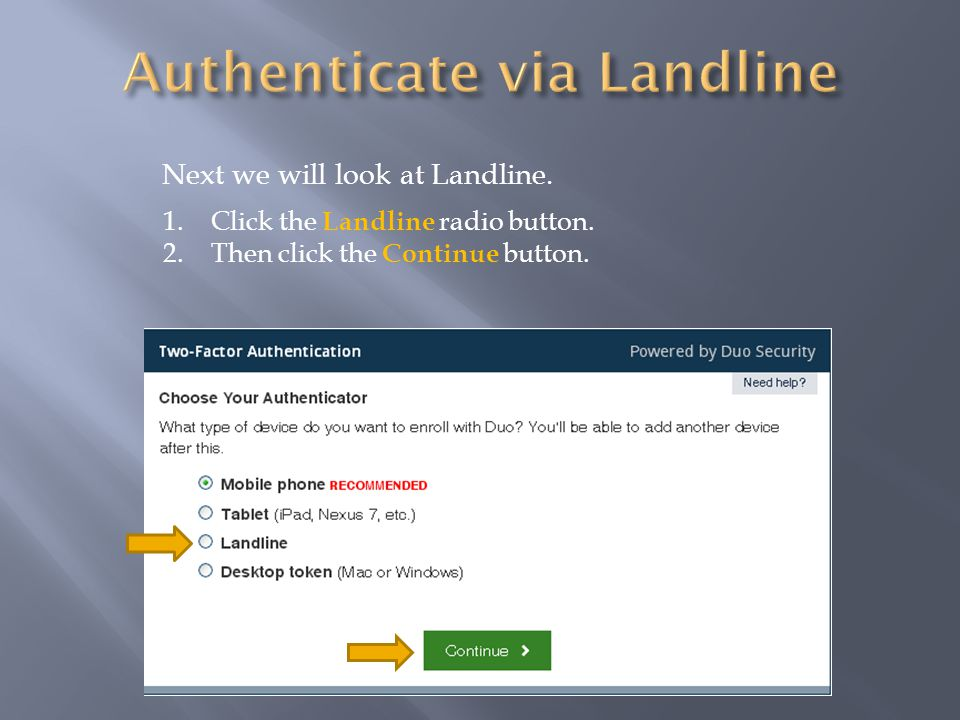 Next we will look at Landline. 1.Click the Landline radio button. 2.Then click the Continue button.