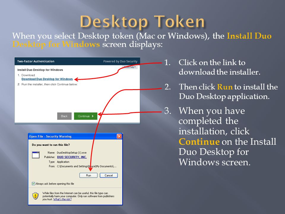 When you select Desktop token (Mac or Windows), the Install Duo Desktop for Windows screen displays: 1.Click on the link to download the installer.