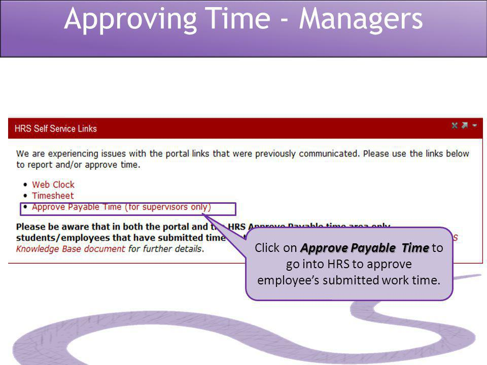 Approve Payable Time Click on Approve Payable Time to go into HRS to approve employee's submitted work time.