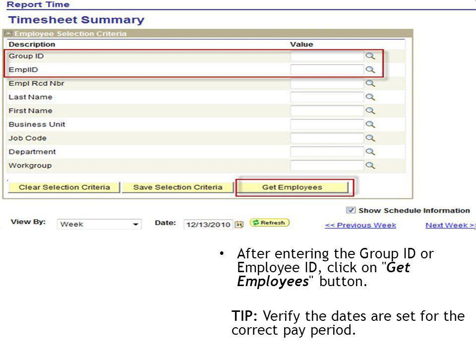 If you supervise more than one employee, you can look up the employees using the Group ID.