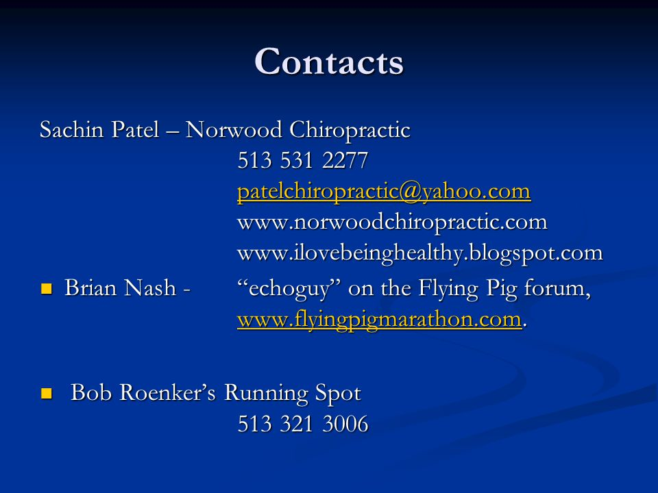 Contacts Sachin Patel – Norwood Chiropractic Brian Nash - echoguy on the Flying Pig forum,