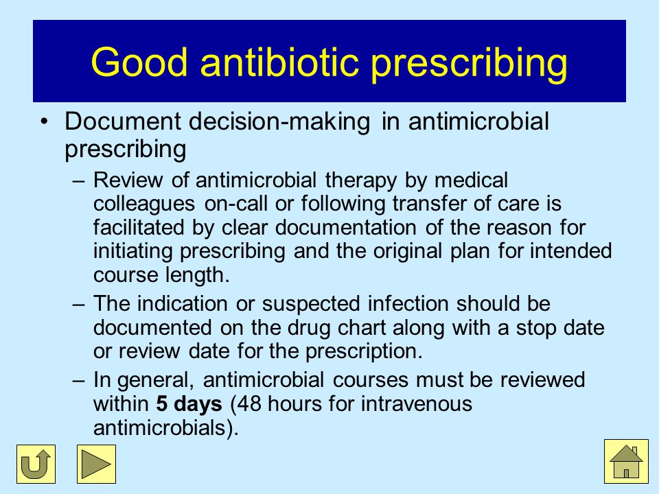 Good antibiotic prescribing Intervene surgically when required to control infection –The presence of foreign bodies has a profound effect on the activity of antimicrobial agents and it is often necessary to remove the foreign material to cure an infection in the vicinity of a foreign body such as a prosthetic heart valve or joint implant.