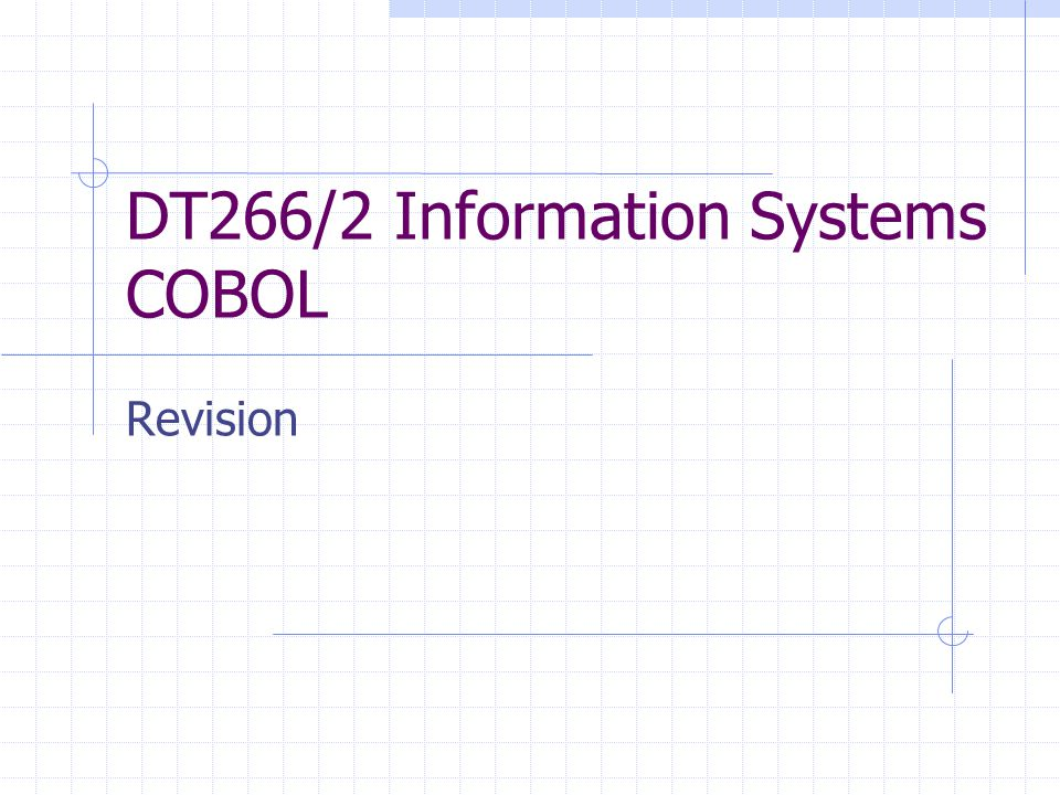 DT266/2 Information Systems COBOL Revision