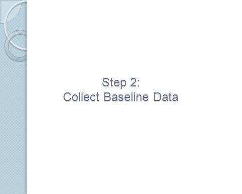 Step 2: Collect Baseline Data