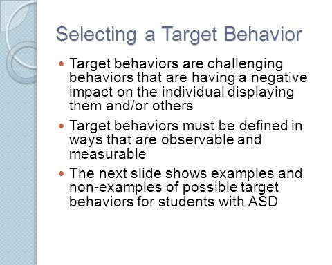 Target Behaviors ExamplesNon-Examples The student runs out of the classroom.