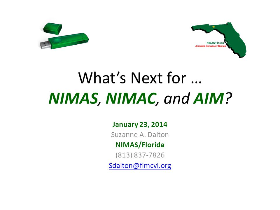 What's Next for … NIMAS, NIMAC, and AIM. January 23, 2014 Suzanne A.