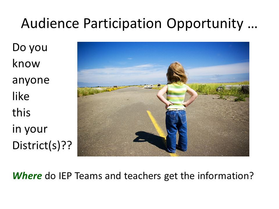 Audience Participation Opportunity … Do you know anyone like this in your District(s) .