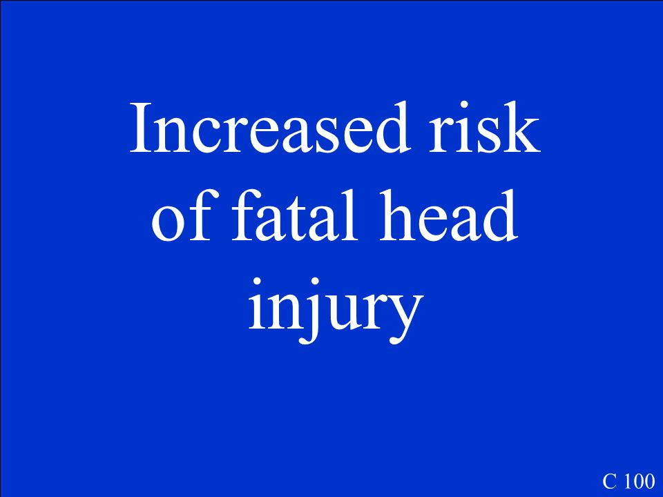 C 100 What is the result of riding a motorcycle without a helmet