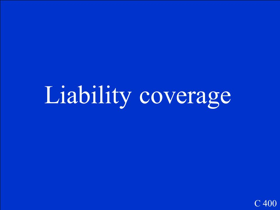 What type of insurance is required by state law ? C 400