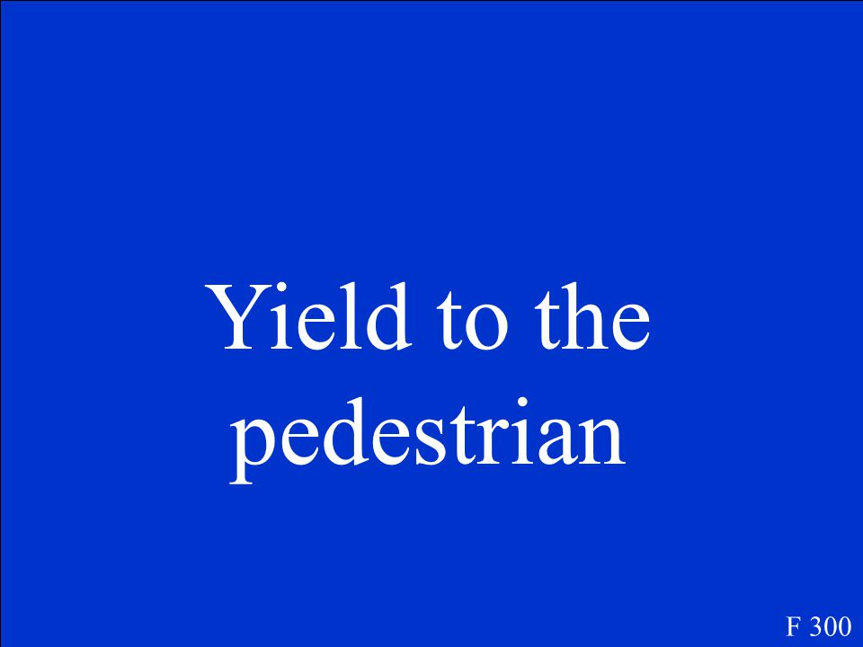 As you approach an uncontrolled intersection, you identify a pedestrian who has entered the intersection.