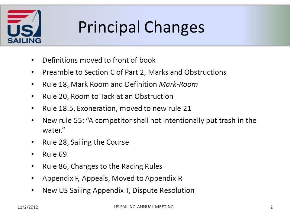 Principal Changes 11/2/20122 US SAILING ANNUAL MEETING Definitions moved to front of book Preamble to Section C of Part 2, Marks and Obstructions Rule