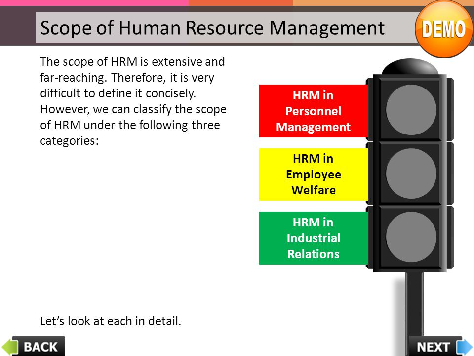Scope of Human Resource Management The scope of HRM is extensive and far-reaching. Therefore, it is very difficult to define it concisely. However, we
