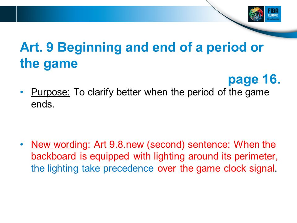 Art. 9 Beginning and end of a period or the game page 16.