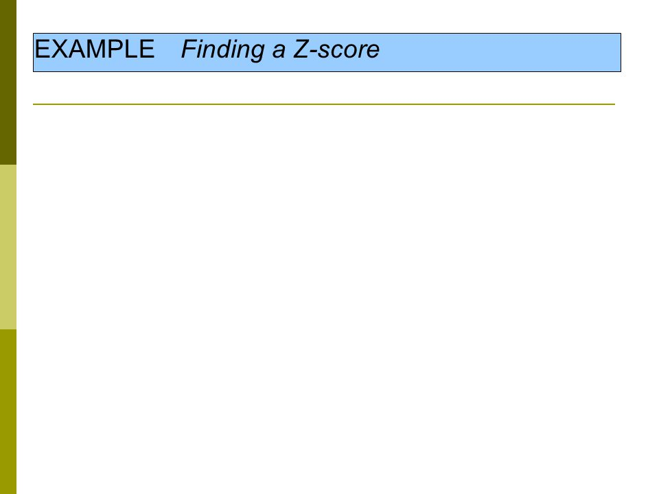 EXAMPLE Finding a Z-score
