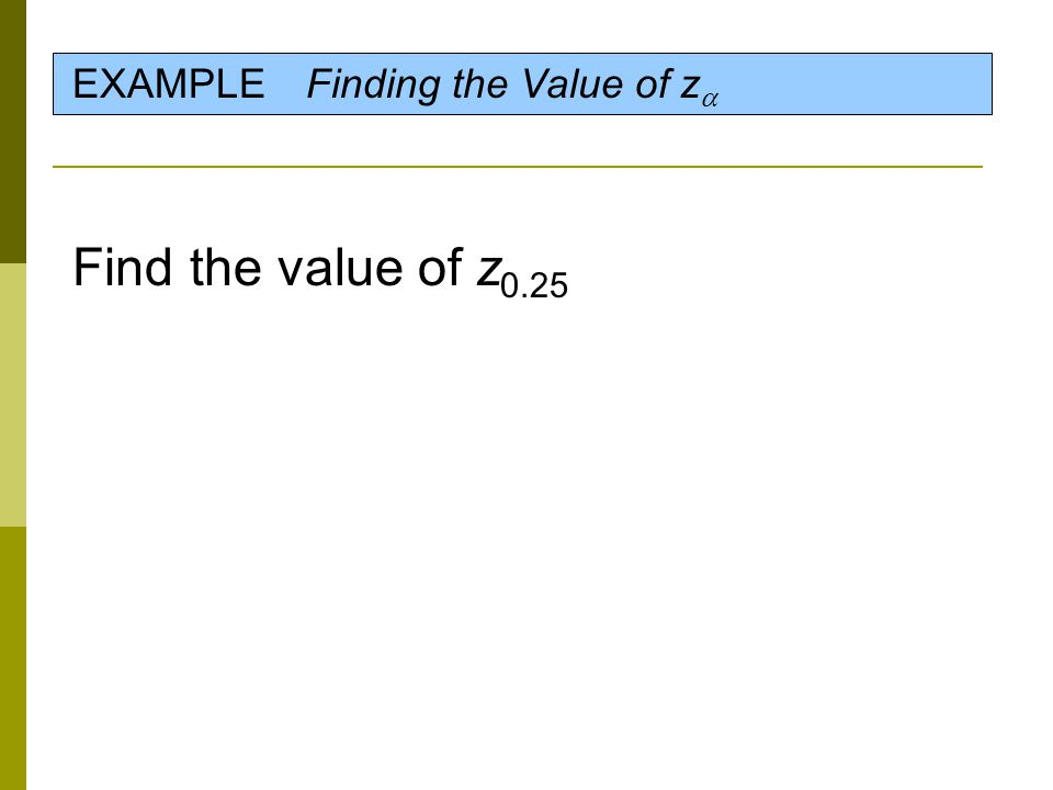 EXAMPLE Finding the Value of z  Find the value of z 0.25