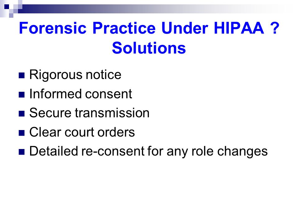 Forensic Practice Under HIPAA .