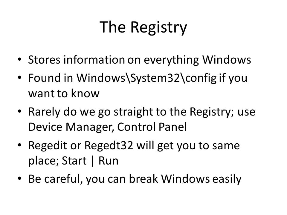 The Registry Stores information on everything Windows Found in Windows\System32\config if you want to know Rarely do we go straight to the Registry; u