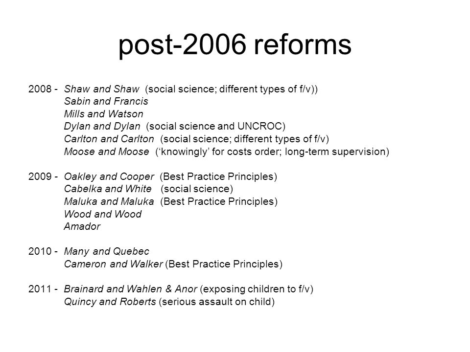 post-2006 reforms 2008 - Shaw and Shaw (social science; different types of f/v)) Sabin and Francis Mills and Watson Dylan and Dylan (social science an